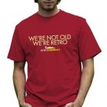 T-Shirt We Are Retro